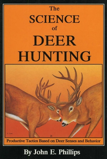 The Science Of Deer Hunting Ebook By John E Phillips