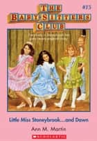 The Baby-Sitters Club #15: Little Miss Stonybrook...and Dawn ebook by Ann M. Martin