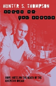 Songs of the Doomed: The Gonzo Papers 3 ebook by Hunter S Thompson