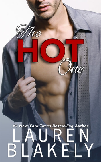 The Hot One ebook by Lauren Blakely