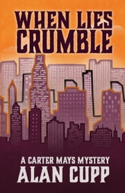 WHEN LIES CRUMBLE ebook by Alan Cupp