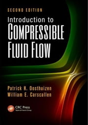 Introduction to Compressible Fluid Flow, Second Edition ebook by Oosthuizen, Patrick H.