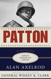 Patton: A Biography ebook by Alan Axelrod