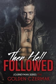 Then Hell Followed ebook by Golden Czermak