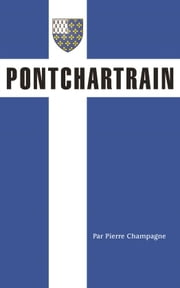 Pontchartrain ebook by Pierre Champagne