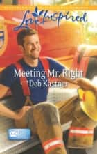 Meeting Mr. Right ekitaplar by Deb Kastner