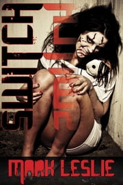 Switch (A Short Tale of Erotic Horror) ebook by Mark Leslie