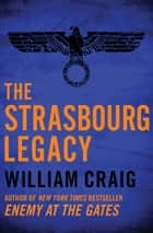 The Strasbourg Legacy ebooks by William Craig