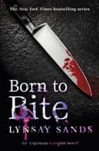 Born to Bite - Book Thirteen eBook by Lynsay Sands
