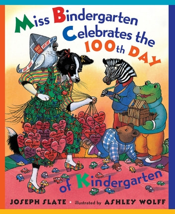 Miss Bindergarten Celebrates the 100th Day of Kindergarten ebook by Joseph Slate