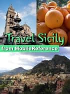 Travel Sicily, Italy: Illustrated Guide, Phrasebook And Maps (Mobi Travel) ebook by