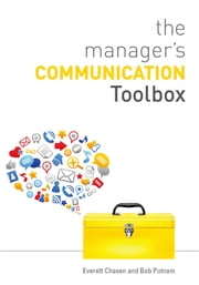 The Manager's Communication Toolbox ebook by Everett Chasen; Robert Putnam