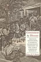 Government by Dissent ebook by Robert W.T. Martin