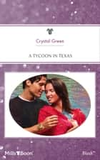 A Tycoon In Texas ebook by Crystal Green