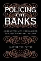 Policing the Banks ebook by Maartje van Putten