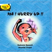 Ma ... Hurry Up ebook by Rukmini Banerji