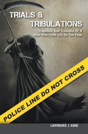 Trials & Tribulations ebook by Lawrence J. King
