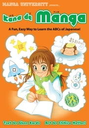 Kana de Manga - A Fun, Easy Way to Learn the ABCs of Japanese ebook by Glenn Kardy,Chihiro Hattori
