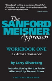 The Sanford Meisner Approach: Workbook One, An Actor's Workbook ebook by Larry Silverberg