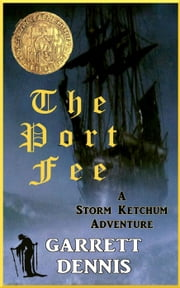 The Port Fee - Storm Ketchum Adventures, #3 ebook by Garrett Dennis
