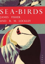 Sea-Birds (Collins New Naturalist Library, Book 28) ebook by James Fisher,R. M. Lockley