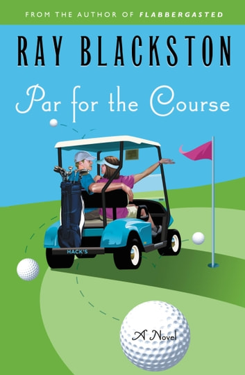 Par for the Course - A Novel ebook by Ray Blackston