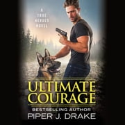 Ultimate Courage audiobook by Piper J. Drake