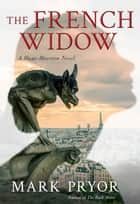 The French Widow ebook by Mark Pryor