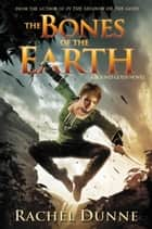 The Bones of the Earth ebook by Rachel Dunne