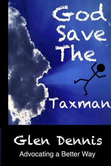 God Save The Taxman ebook by Glen Dennis