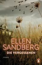 Die Vergessenen - Roman ebook by Ellen Sandberg