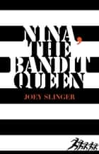 Nina, the Bandit Queen ebook by Joey Slinger