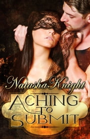 Aching to Submit ebook by Natasha Knight