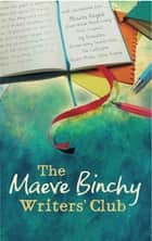 The Maeve Binchy Writers' Club eBook by Maeve Binchy