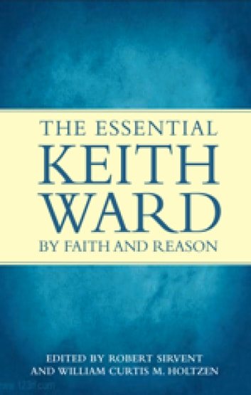 By Faith and Reason: The Essential Keith Ward ebook by