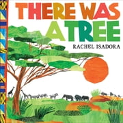 There Was a Tree ebook by Rachel Isadora,Rachel Isadora