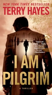 I Am Pilgrim - A Thriller ebook by Terry Hayes