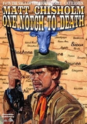 One Notch to Death ebook by Matt Chisholm