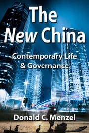 The New China: Contemporary Life & Governance ebook by Don Menzel