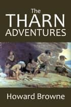 The Tharn Adventures: The Warrior of the Dawn and The Return of Tharn ebook by Howard Browne