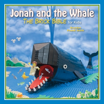 Jonah and the Whale - The Brick Bible for Kids ebook by Brendan Powell Smith