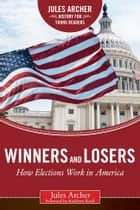 Winners and Losers ebook by Jules Archer,Kathleen Krull