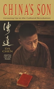 China's Son - Growing Up in the Cultural Revolution ebook by Da Chen