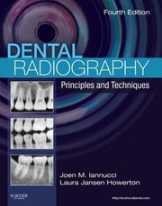 Dental Radiography - Principles and Techniques ebook by Joen Iannucci,Laura Jansen Howerton