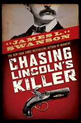 Chasing Lincoln's Killer ebook by James L. Swanson