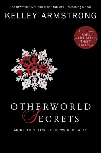Otherworld Secrets - More Thrilling Otherworld Tales 電子書 by Kelley Armstrong