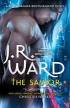 The Savior eBook by J. R. Ward