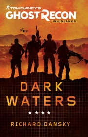 Tom Clancy's Ghost Recon Wildlands: Dark Waters ebook by Kobo.Web.Store.Products.Fields.ContributorFieldViewModel