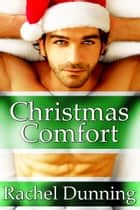 Christmas Comfort (Hot Holidays Series) ebook by Rachel Dunning