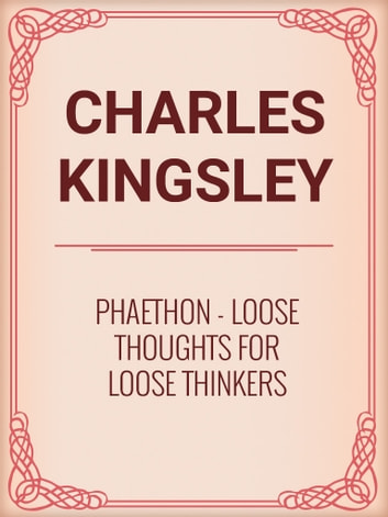 Phaethon: Loose Thoughts for Loose Thinkers eBook by Charles Kingsley